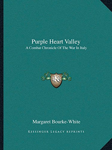 Purple Heart Valley: A Combat Chronicle Of The War In Italy (1163173193) by Bourke-White, Margaret