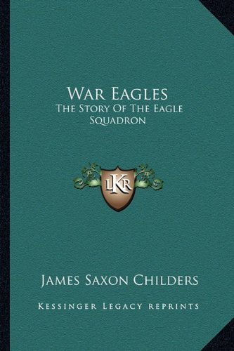 9781163173329: War Eagles: The Story Of The Eagle Squadron