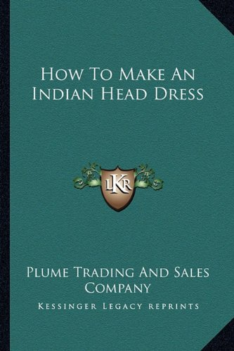 9781163173572: How To Make An Indian Head Dress