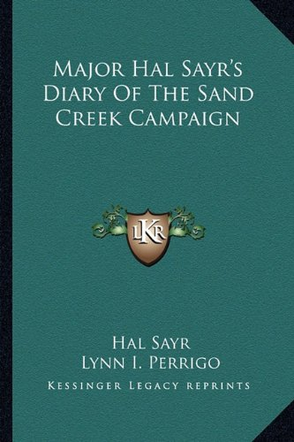 9781163173640: Major Hal Sayr's Diary Of The Sand Creek Campaign