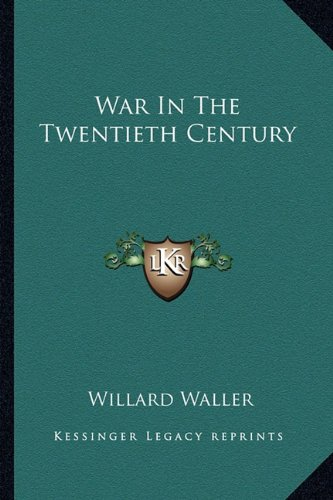 9781163173732: War in the Twentieth Century