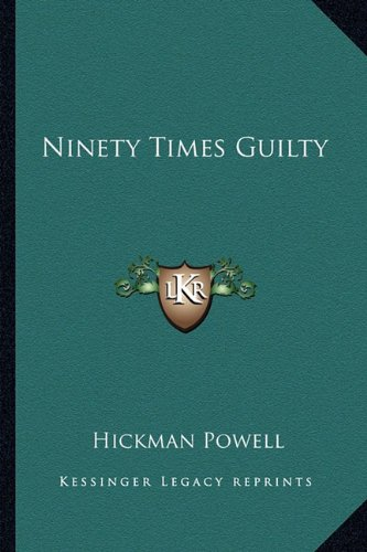 9781163173992: Ninety Times Guilty