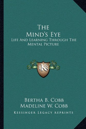 9781163174388: The Mind's Eye: Life And Learning Through The Mental Picture