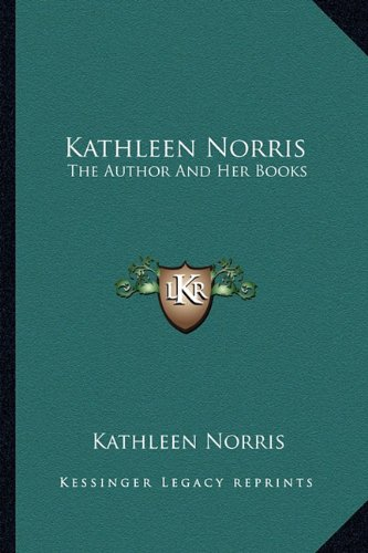 9781163174975: Kathleen Norris: The Author And Her Books