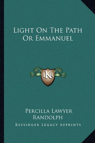 Light On The Path Or Emmanuel Randolph,