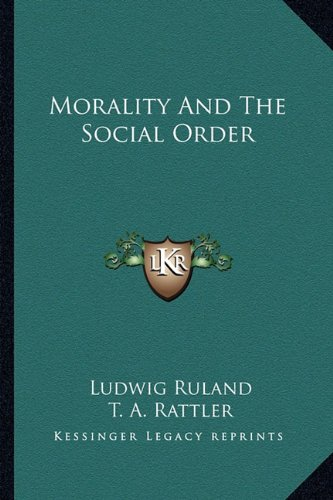 9781163175460: Morality And The Social Order