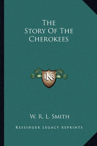 9781163175583: The Story Of The Cherokees