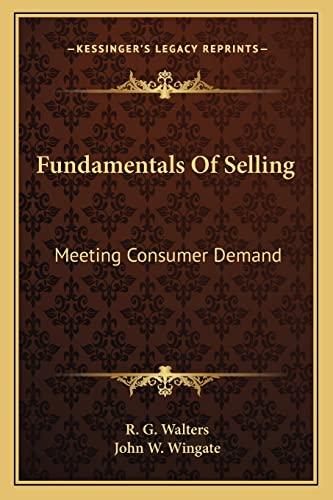 9781163175668: Fundamentals Of Selling: Meeting Consumer Demand