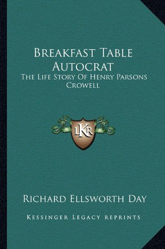 9781163175927: Breakfast Table Autocrat: The Life Story Of Henry Parsons Crowell