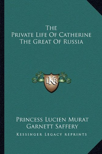 9781163176146: The Private Life Of Catherine The Great Of Russia