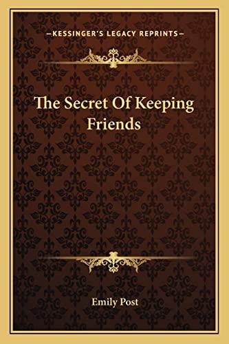 9781163176290: The Secret Of Keeping Friends