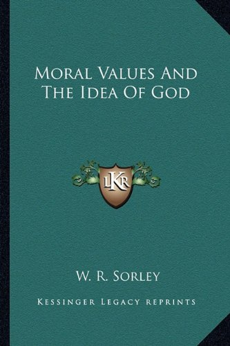9781163176528: Moral Values And The Idea Of God