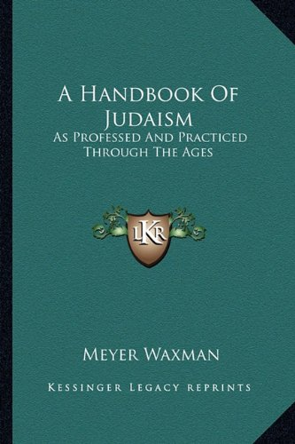 9781163176559: A Handbook Of Judaism: As Professed And Practiced Through The Ages