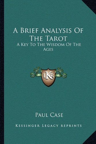 9781163176726: A Brief Analysis Of The Tarot: A Key To The Wisdom Of The Ages