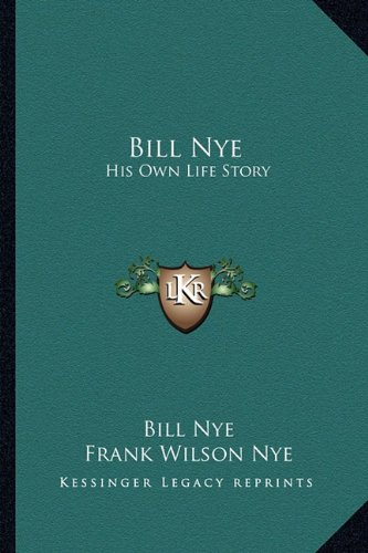 9781163177198: Bill Nye: His Own Life Story