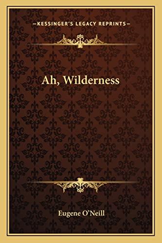 9781163177211: Ah, Wilderness