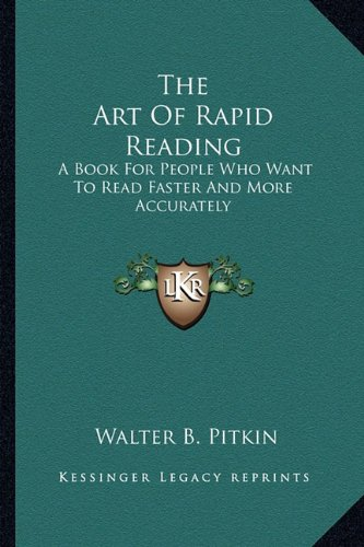 9781163177402: The Art Of Rapid Reading: A Book For People Who Want To Read Faster And More Accurately