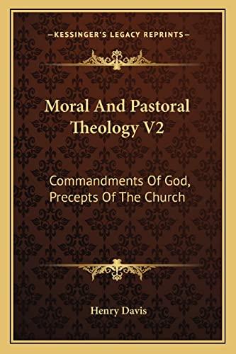 9781163177969: Moral And Pastoral Theology V2: Commandments Of God, Precepts Of The Church