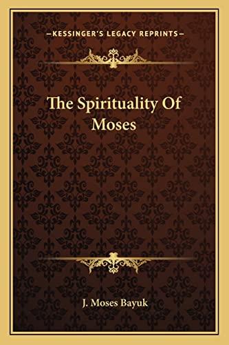 9781163178058: The Spirituality Of Moses