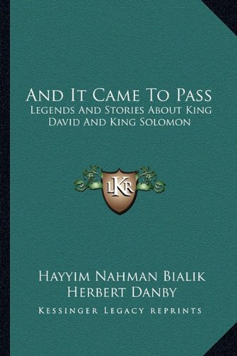 9781163178065: And It Came to Pass: Legends and Stories about King David and King Solomon