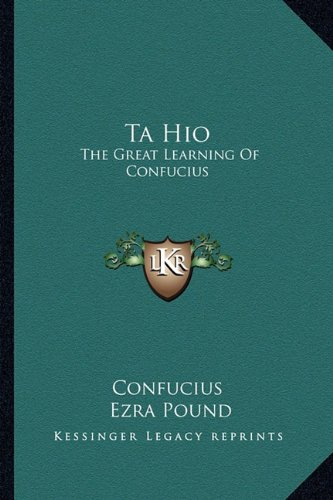 9781163178379: Ta Hio: The Great Learning Of Confucius