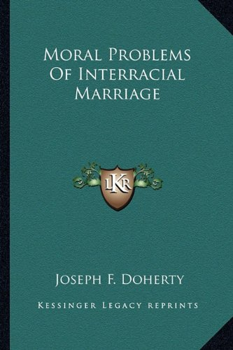 Moral Problems Of Interracial Marriage Doherty, Joseph
