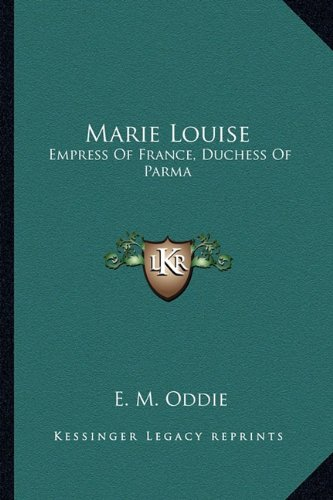 9781163178959: Marie Louise: Empress Of France, Duchess Of Parma
