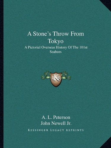 9781163179123: A Stone's Throw From Tokyo: A Pictorial Overseas History Of The 101st Seabees