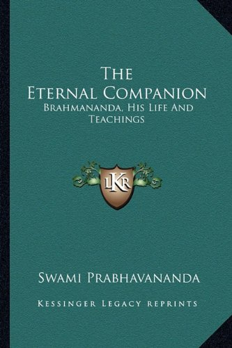 9781163179154: The Eternal Companion: Brahmananda, His Life And Teachings