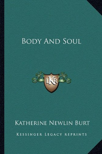 9781163179680: Body And Soul