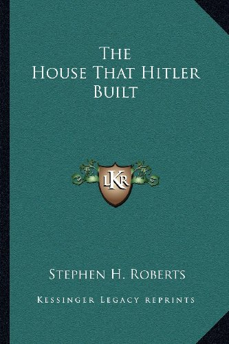 9781163179963: The House That Hitler Built