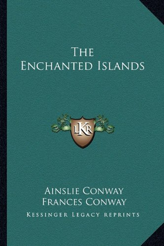 9781163180068: The Enchanted Islands