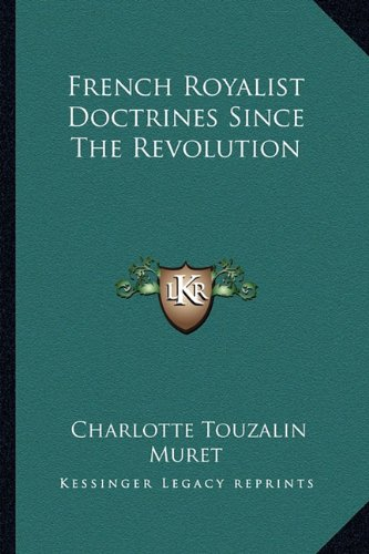 9781163180204: French Royalist Doctrines Since The Revolution