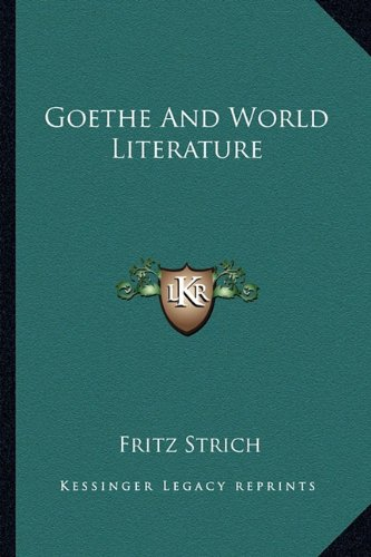 9781163181294: Goethe and World Literature (Kessinger Legacy Reprints)
