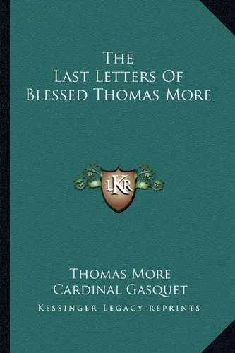 9781163181515: The Last Letters Of Blessed Thomas More