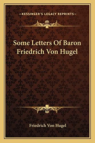 9781163181713: Some Letters Of Baron Friedrich Von Hugel