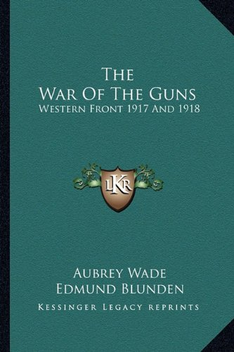 9781163181737: The War Of The Guns: Western Front 1917 And 1918