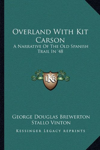 9781163181812: Overland With Kit Carson: A Narrative Of The Old Spanish Trail In '48