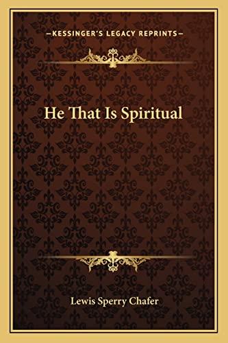 9781163181843: He That Is Spiritual