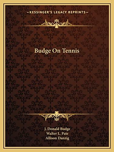 9781163182376: Budge On Tennis