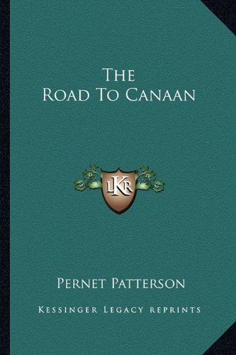 9781163182772: The Road To Canaan
