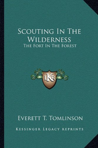 9781163183090: Scouting In The Wilderness: The Fort In The Forest