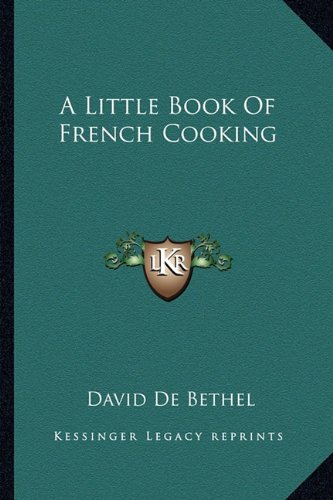 9781163183168: A Little Book Of French Cooking