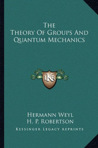 9781163183434: The Theory Of Groups And Quantum Mechanics