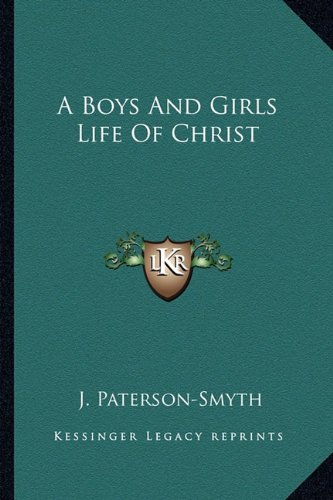 9781163183847: A Boys And Girls Life Of Christ