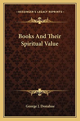 9781163184097: Books And Their Spiritual Value