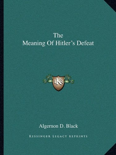 9781163184431: The Meaning Of Hitler's Defeat
