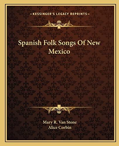9781163184721: Spanish Folk Songs Of New Mexico