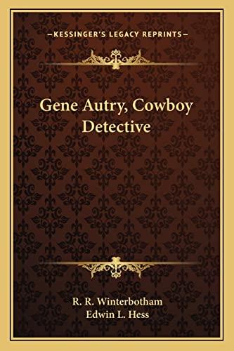 9781163184783: Gene Autry, Cowboy Detective
