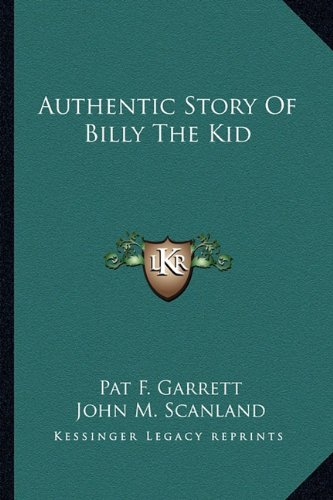 9781163185407: Authentic Story Of Billy The Kid
